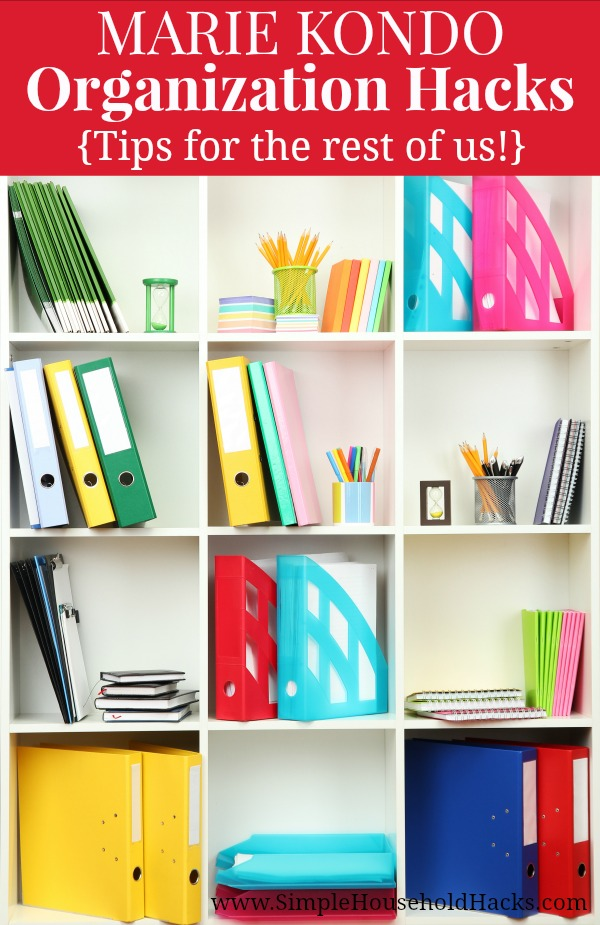 Marie Kondo Organization Hacks - Organizing Tips for the rest of us!
